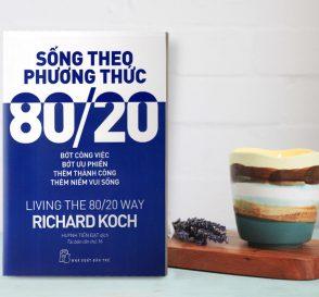 Sống theo phương thức 80/20 – Tìm được thứ ta thực sự cần